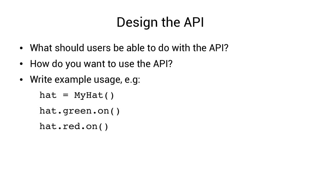 Design the API ● What should users be able to d...