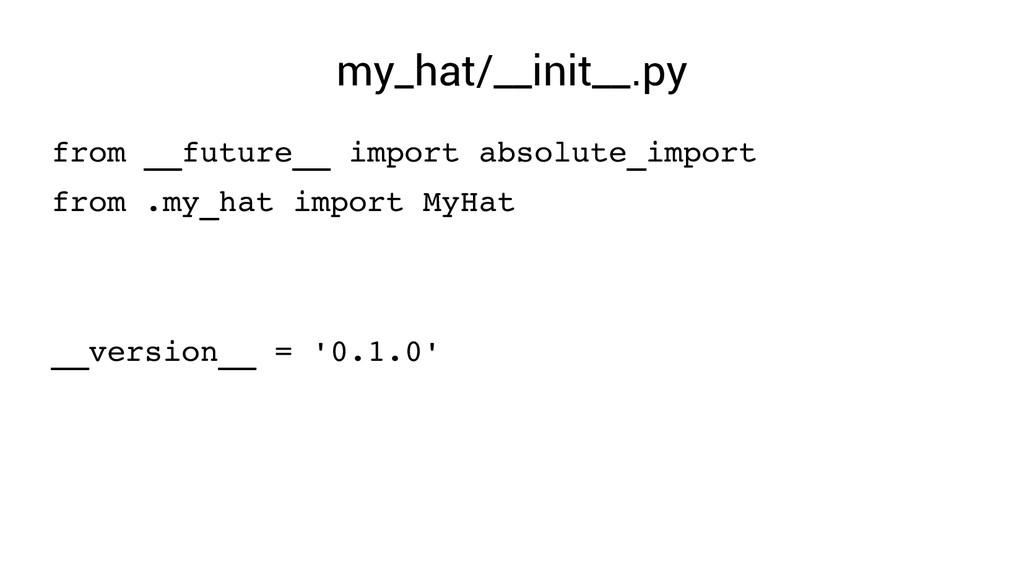 my_hat/__init__.py from __future__ import absol...
