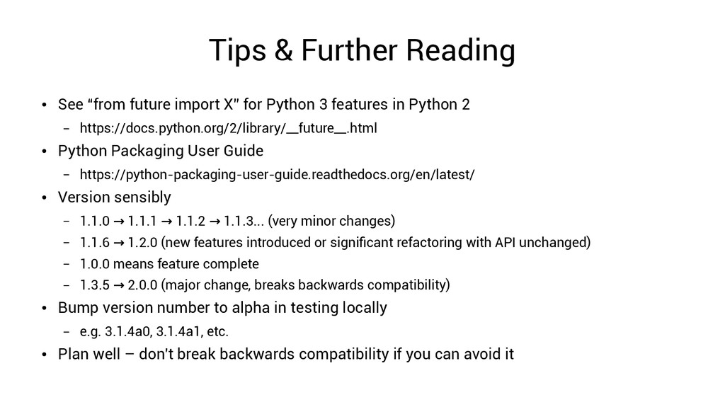 """Tips & Further Reading ● See """"from future impor..."""