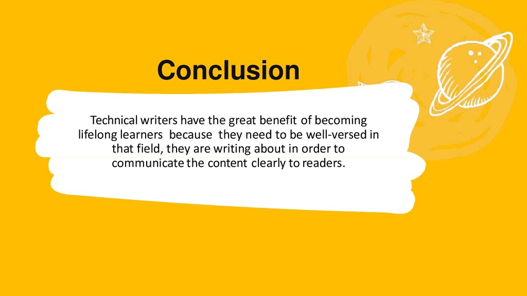 Conclusion Technical writers have the great ben...