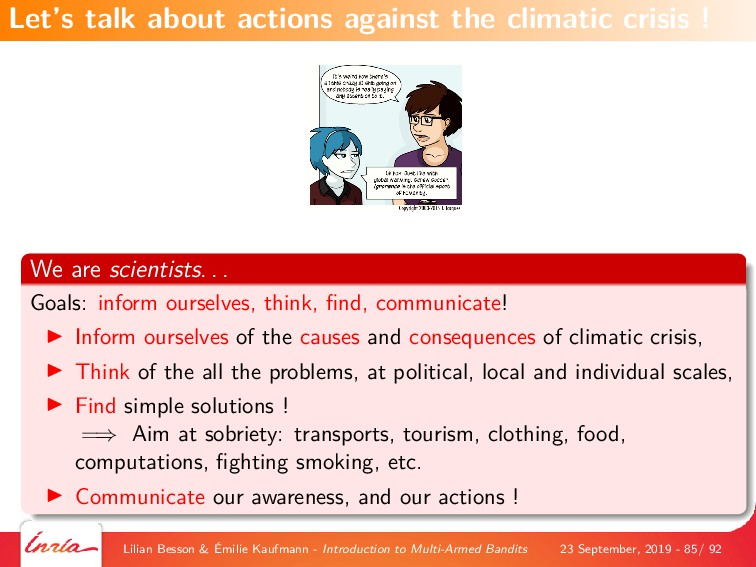 We are scientists. . . Goals: inform ourselves,...