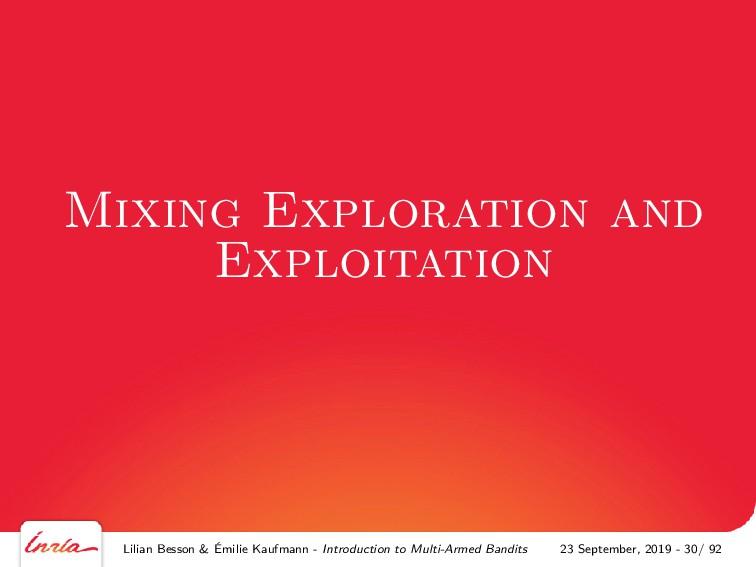 Mixing Exploration and Exploitation Lilian Bess...