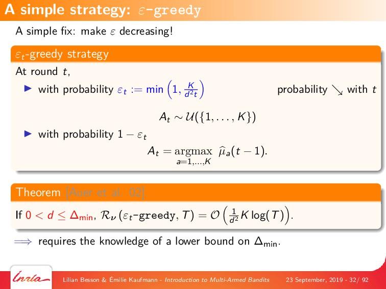 A simple fix: make ε decreasing! εt -greedy stra...