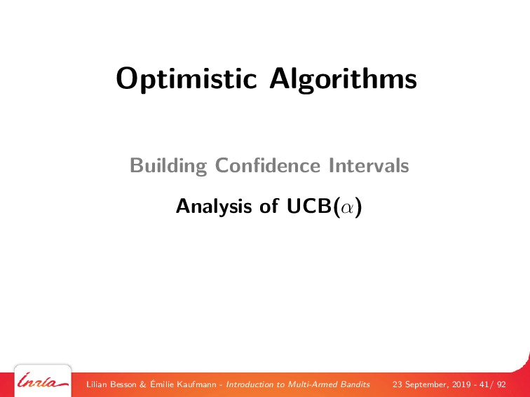 Optimistic Algorithms Building Confidence Interv...