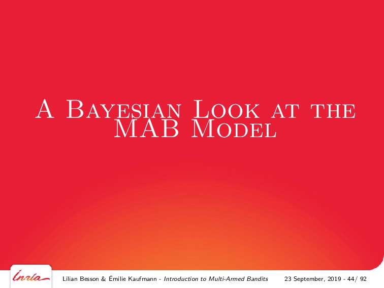 A Bayesian Look at the MAB Model Lilian Besson ...