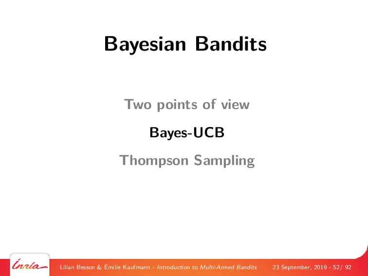 Bayesian Bandits Two points of view Bayes-UCB T...