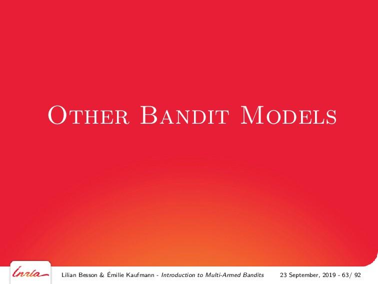 Other Bandit Models Lilian Besson & Émilie Kauf...