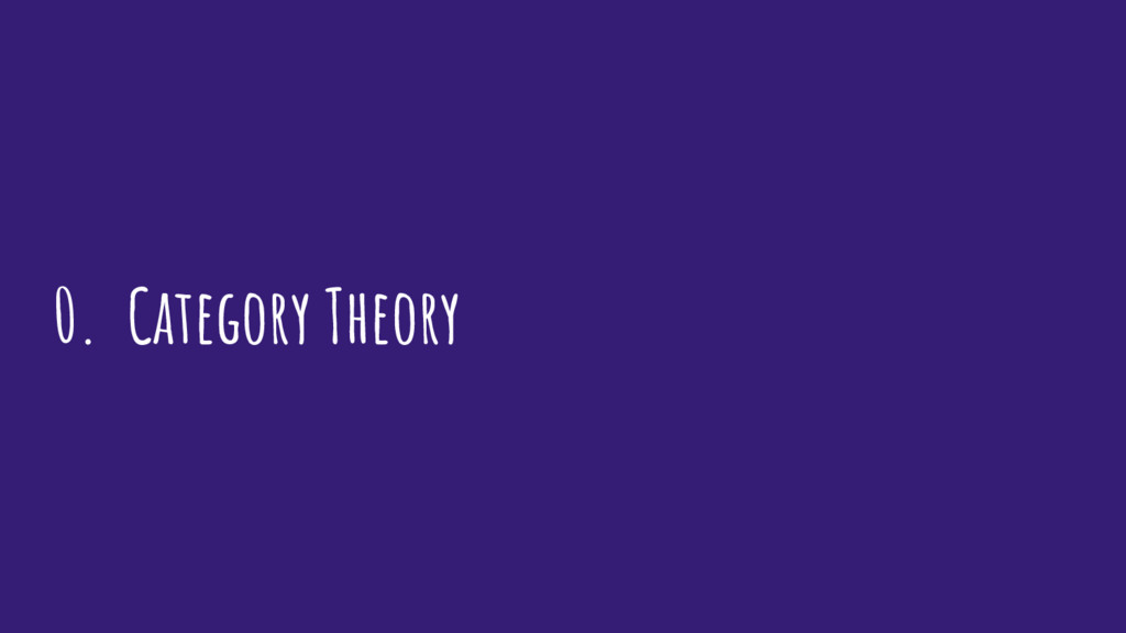0. Category Theory