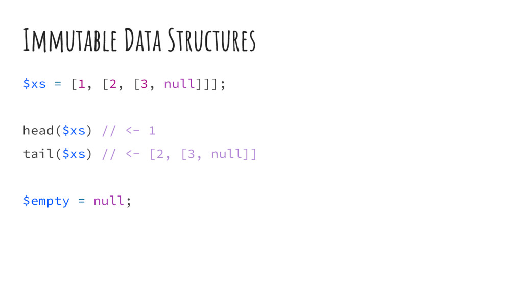 Immutable Data Structures $xs = [1, [2, [3, nul...