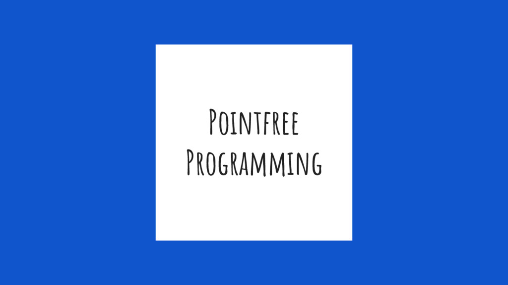 Pointfree Programming