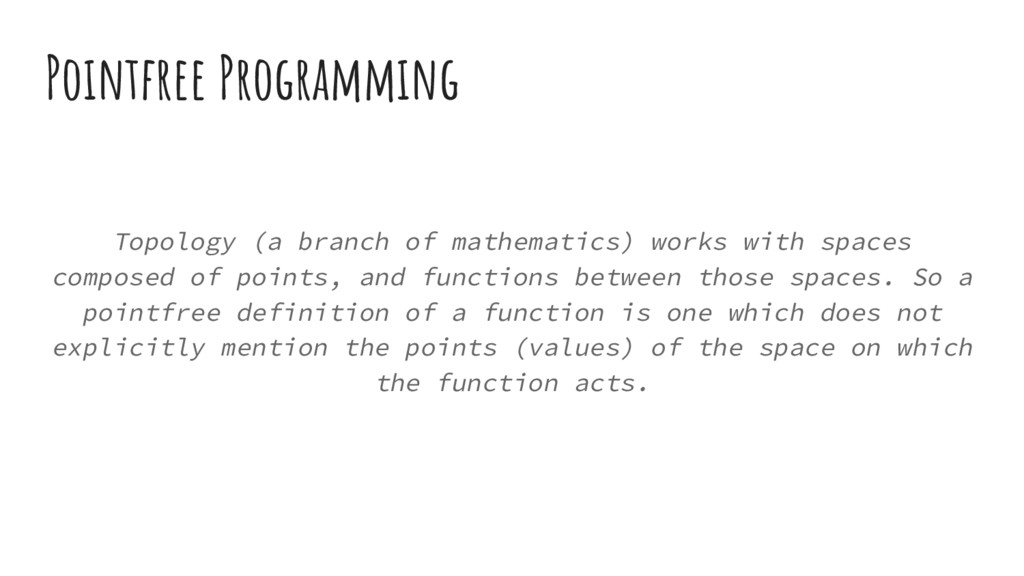 Pointfree Programming Topology (a branch of mat...