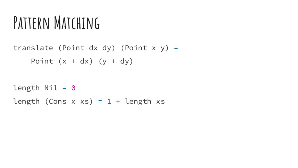 Pattern Matching translate (Point dx dy) (Point...