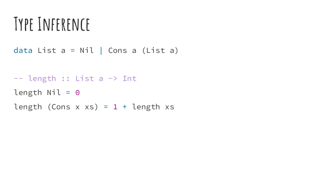 Type Inference data List a = Nil | Cons a (List...