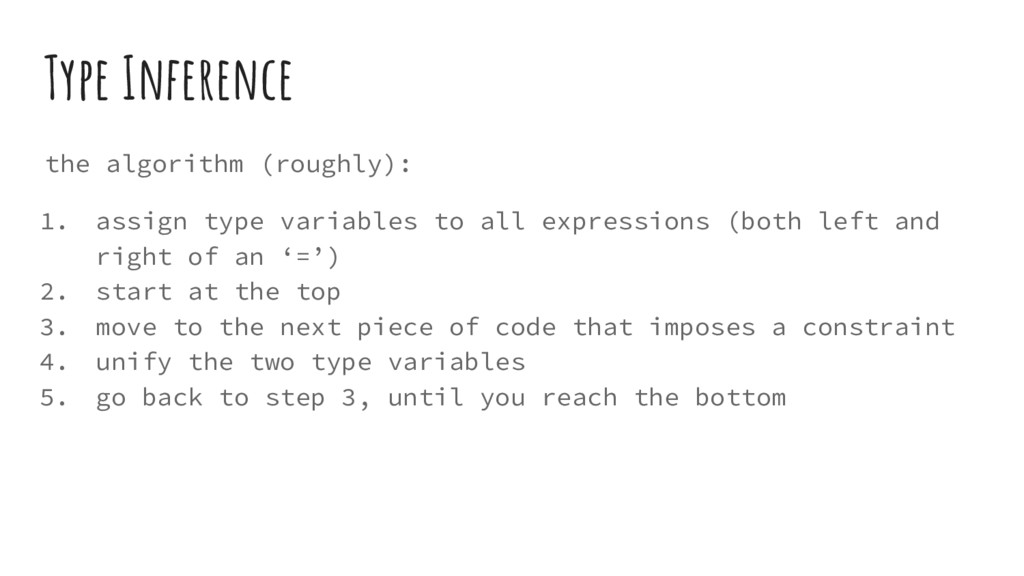 Type Inference the algorithm (roughly): 1. assi...
