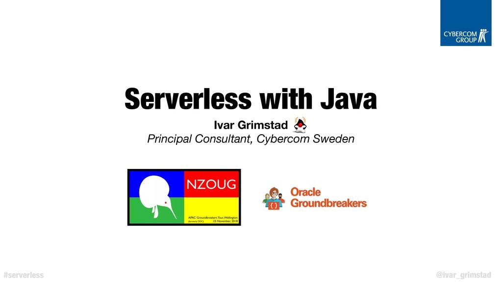 @ivar_grimstad #serverless Serverless with Java...