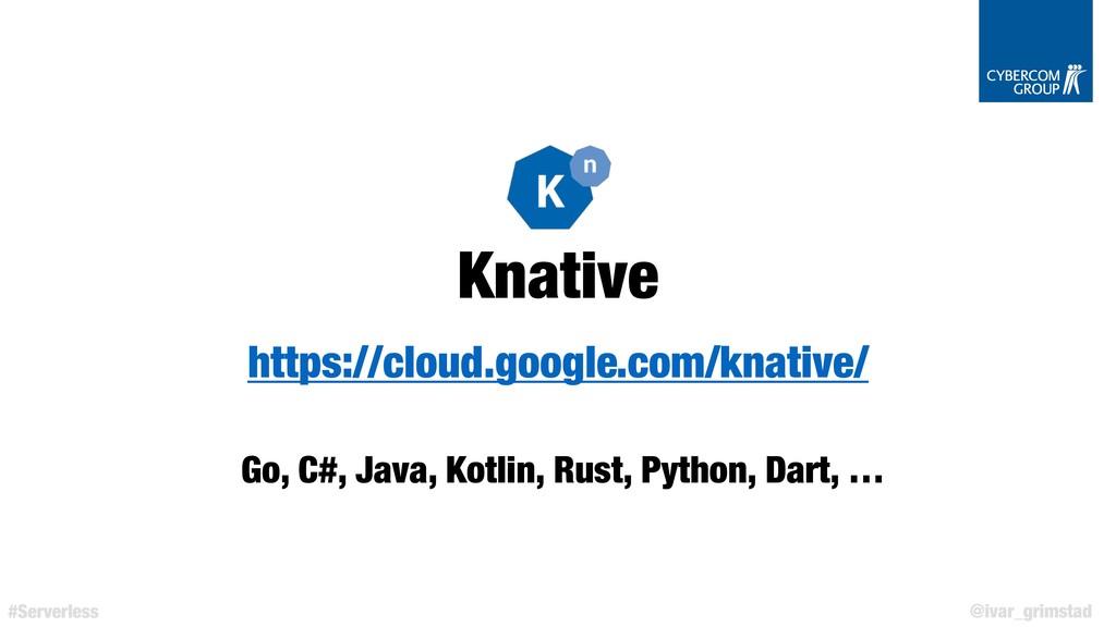 @ivar_grimstad #Serverless Knative https://clou...