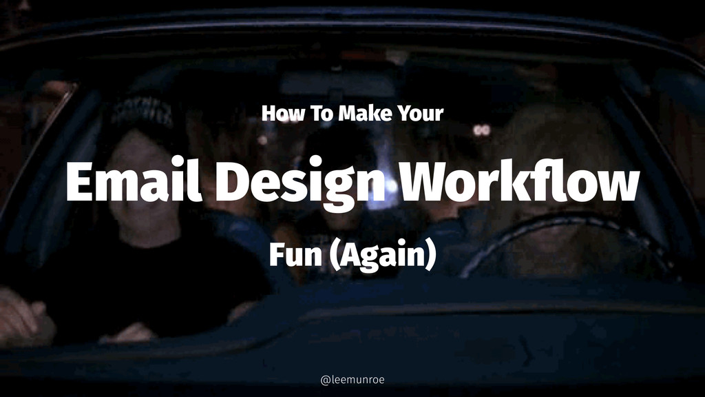 How To Make Your Email Design Workflow Fun (Agai...