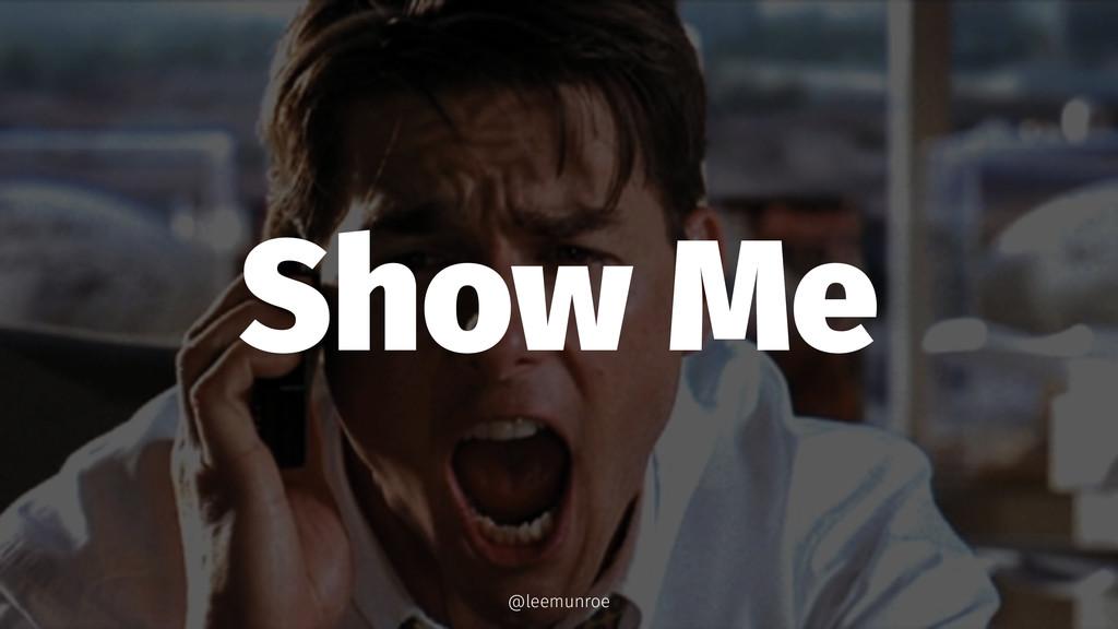 Show Me @leemunroe