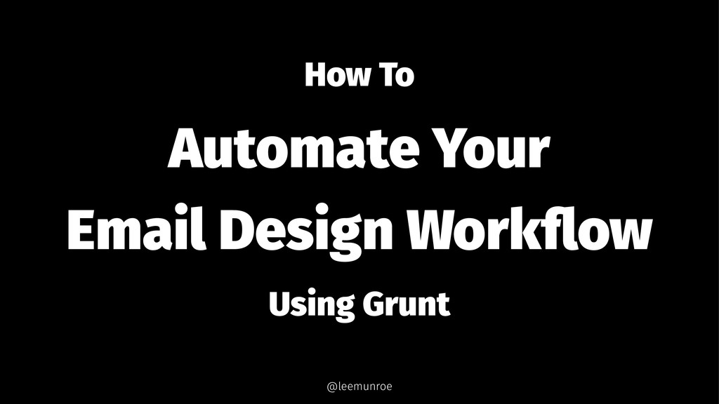 How To Automate Your Email Design Workflow Using...