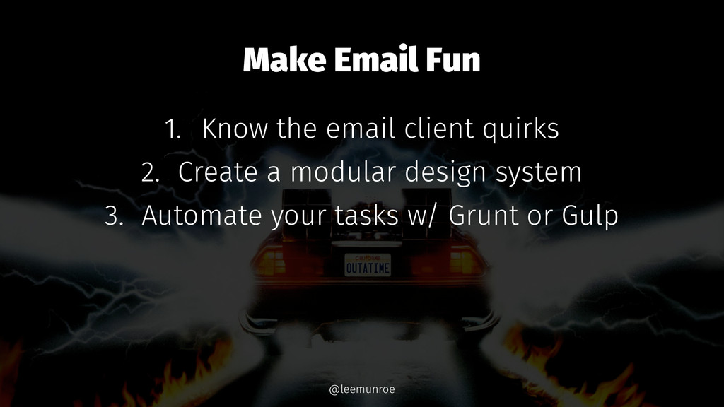 Make Email Fun 1. Know the email client quirks ...