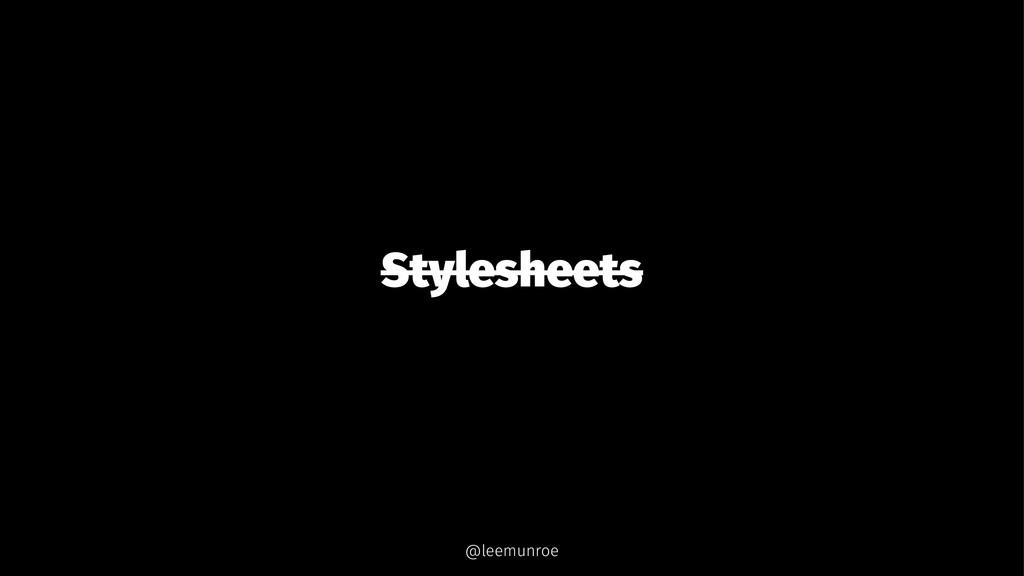 Stylesheets @leemunroe