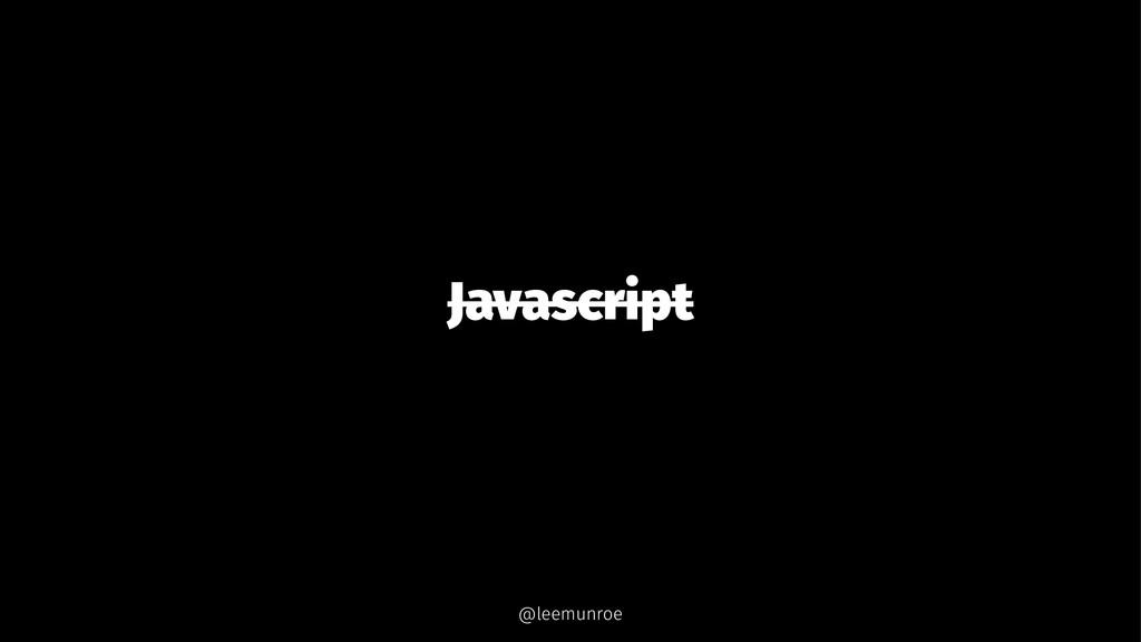 Javascript @leemunroe