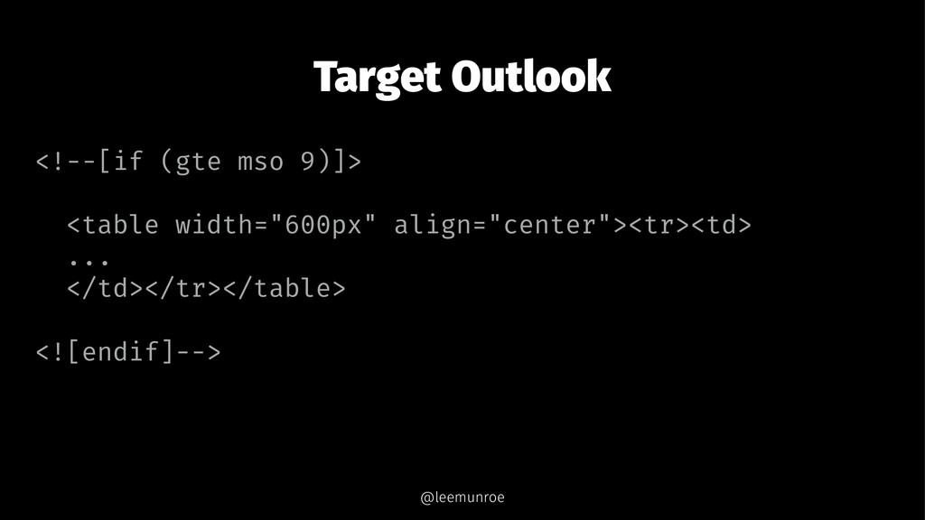 Target Outlook <!--[if (gte mso 9)]> <table wid...