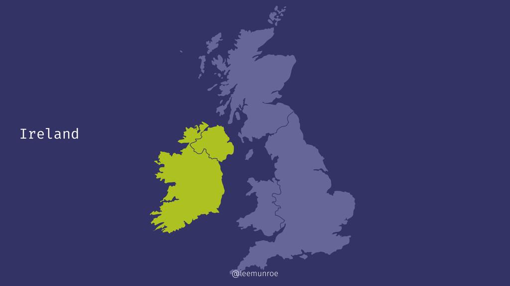 Ireland @leemunroe