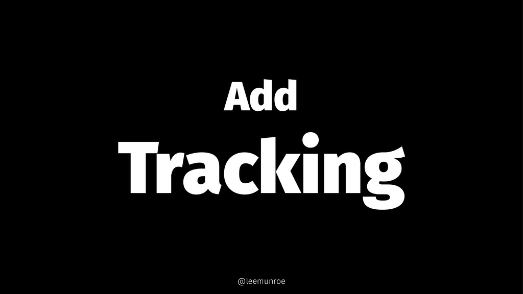 Add Tracking @leemunroe