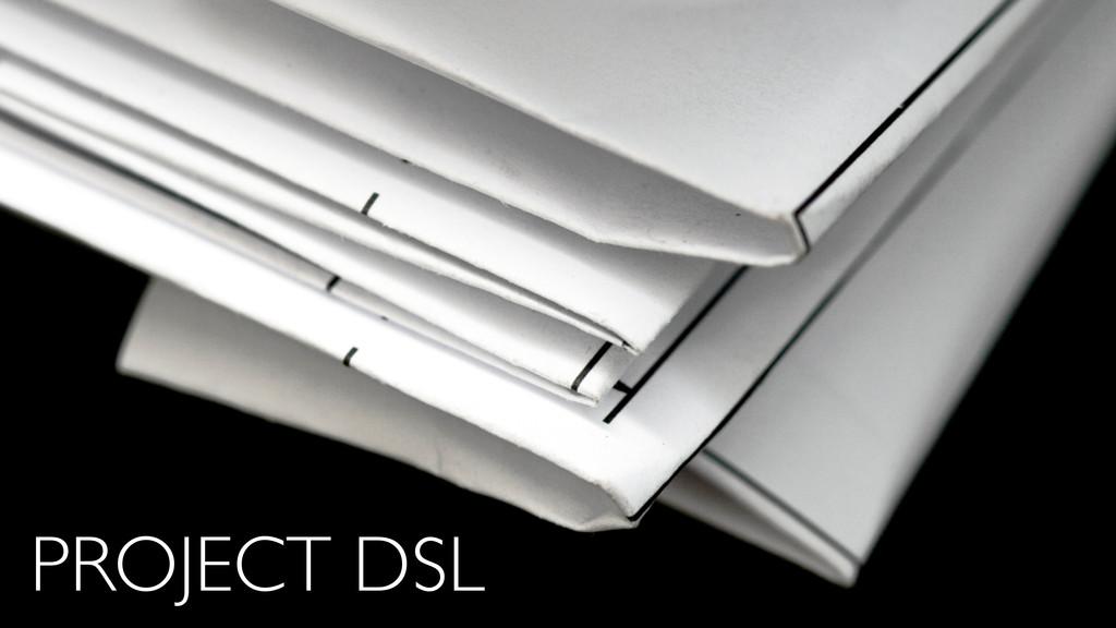 PROJECT DSL