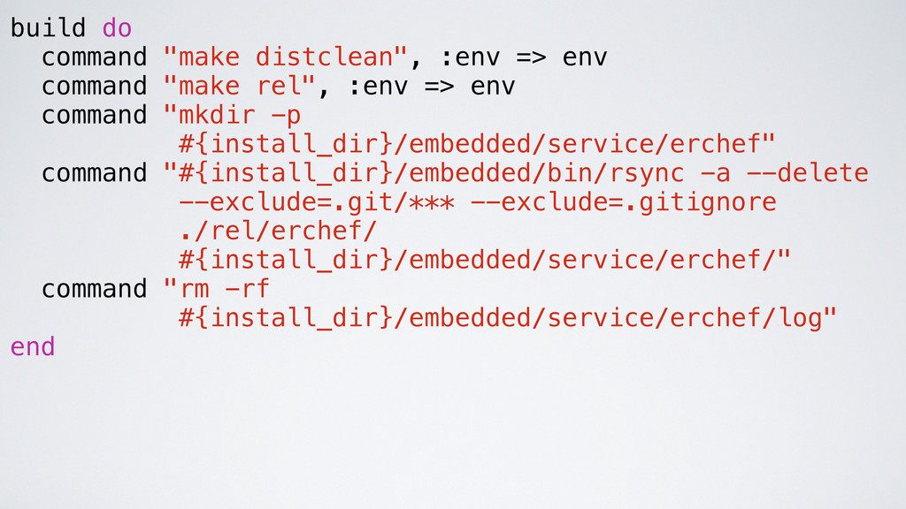 "build do command ""make distclean"", :env => env ..."