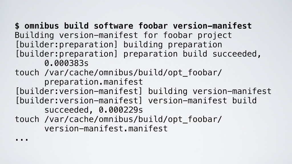$ omnibus build software foobar version-manifes...