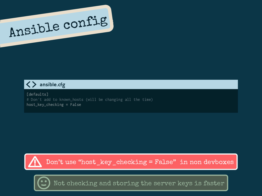 Ansible config [defaults] # Don't add to known_...