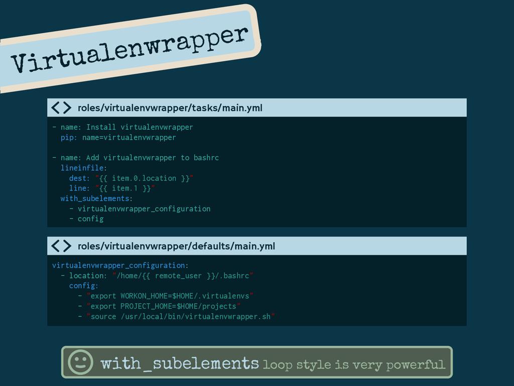 Virtualenwrapper - name: Install virtualenvwrap...
