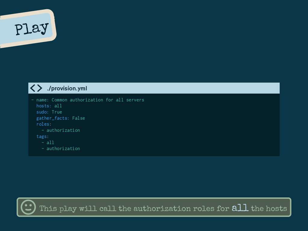 Play - name: Common authorization for all serve...