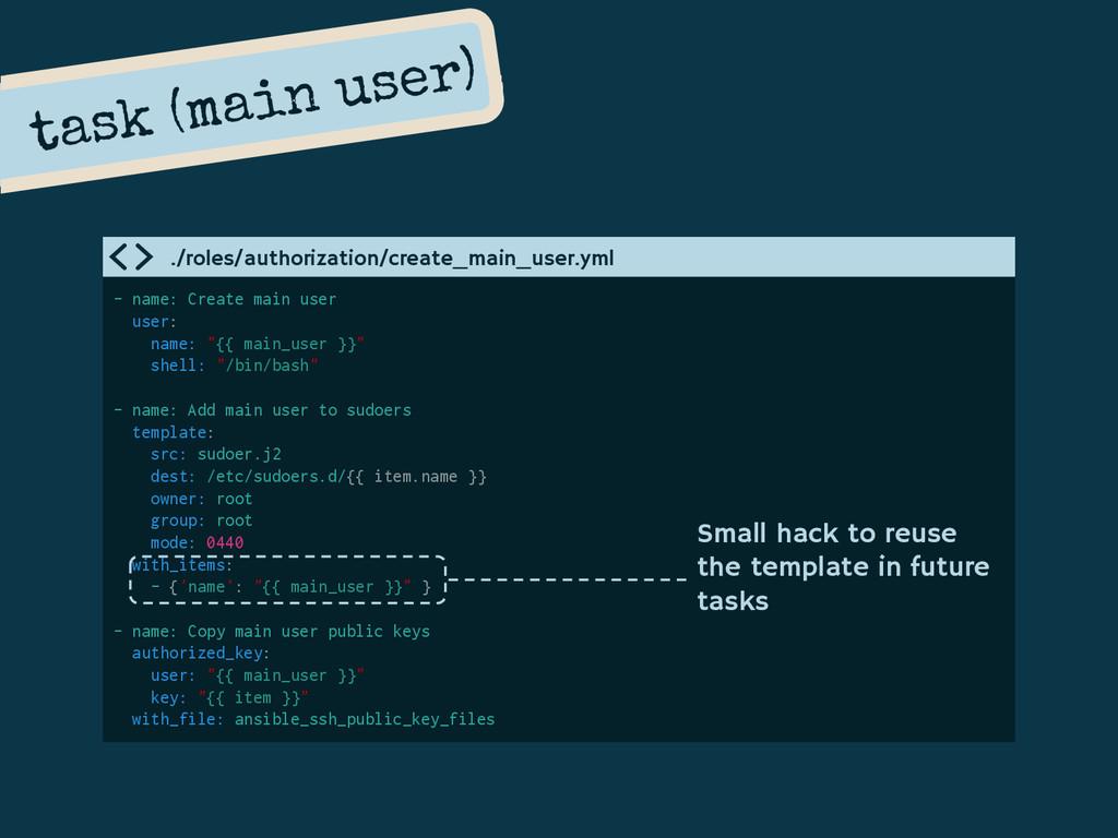 task (main user) - name: Create main user user:...