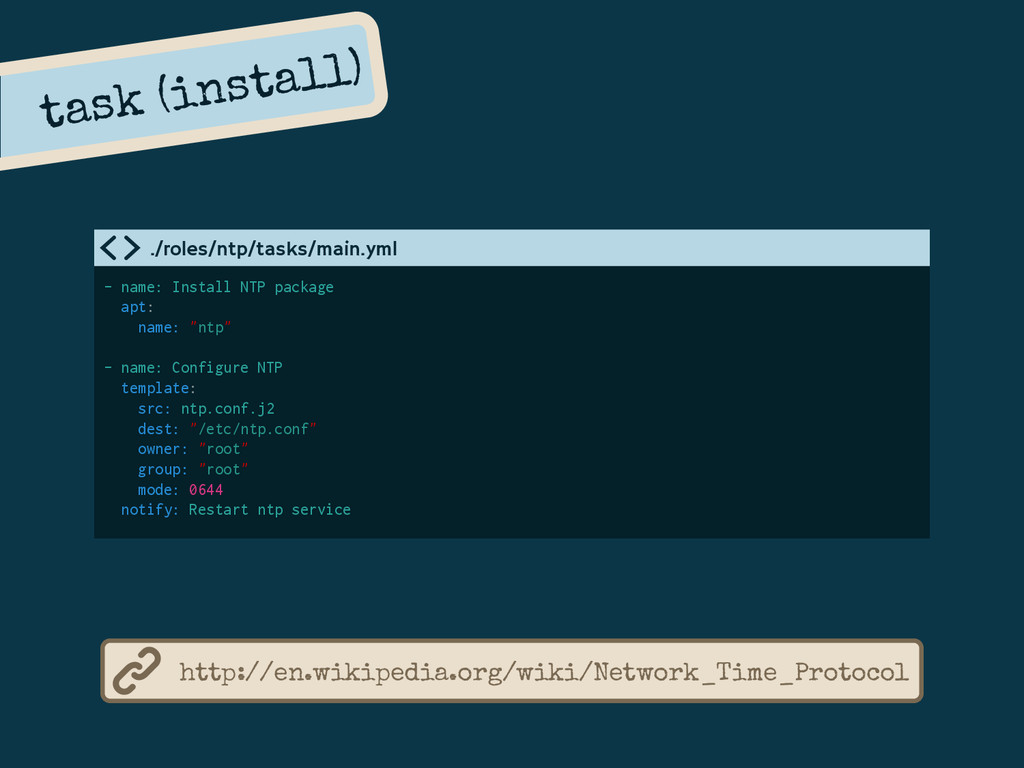 task (install) - name: Install NTP package apt:...