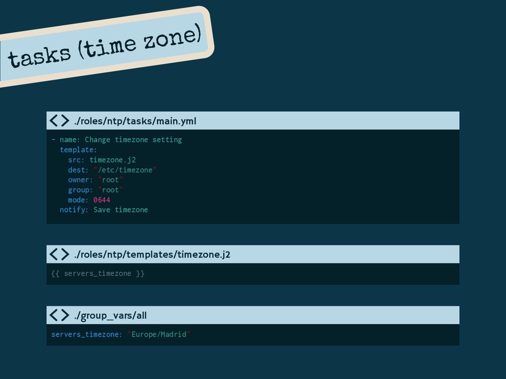 tasks (time zone) - name: Change timezone setti...