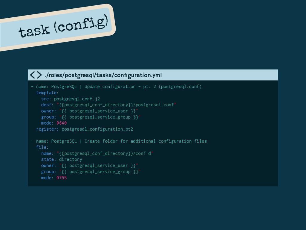- name: PostgreSQL | Update configuration - pt....