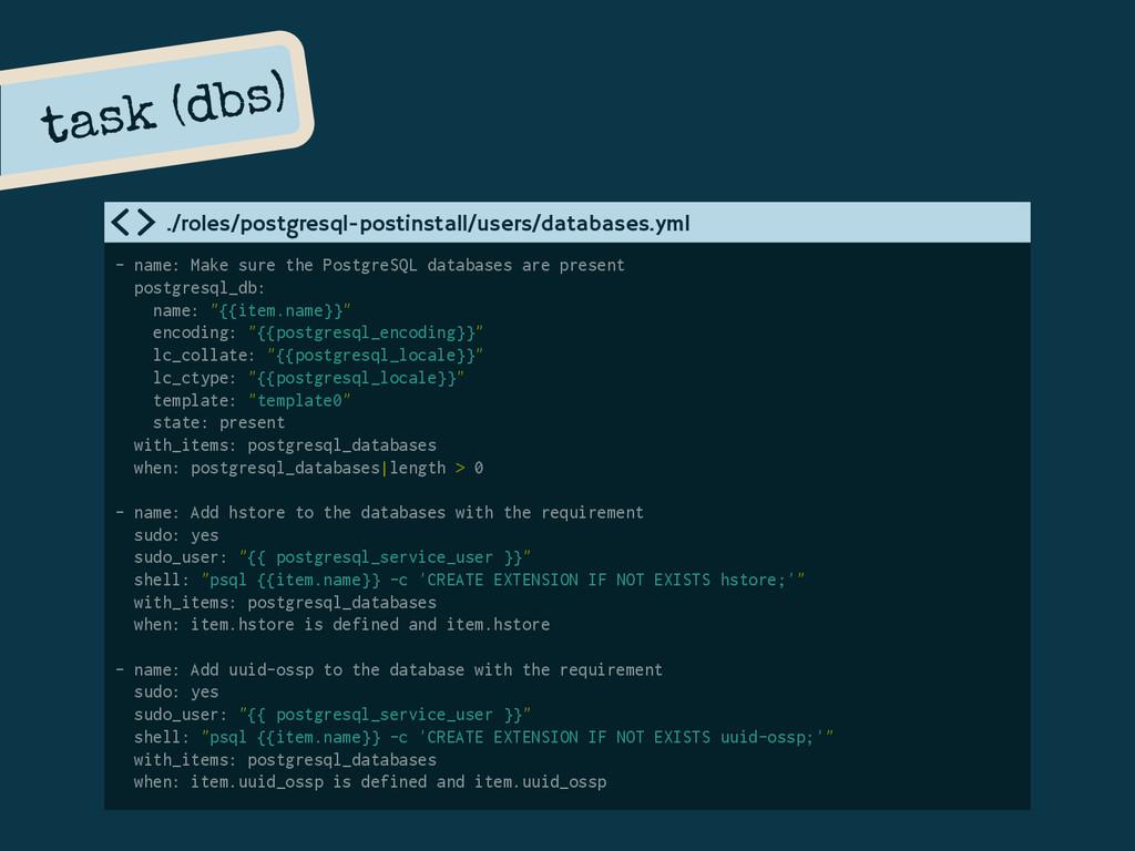 - name: Make sure the PostgreSQL databases are ...