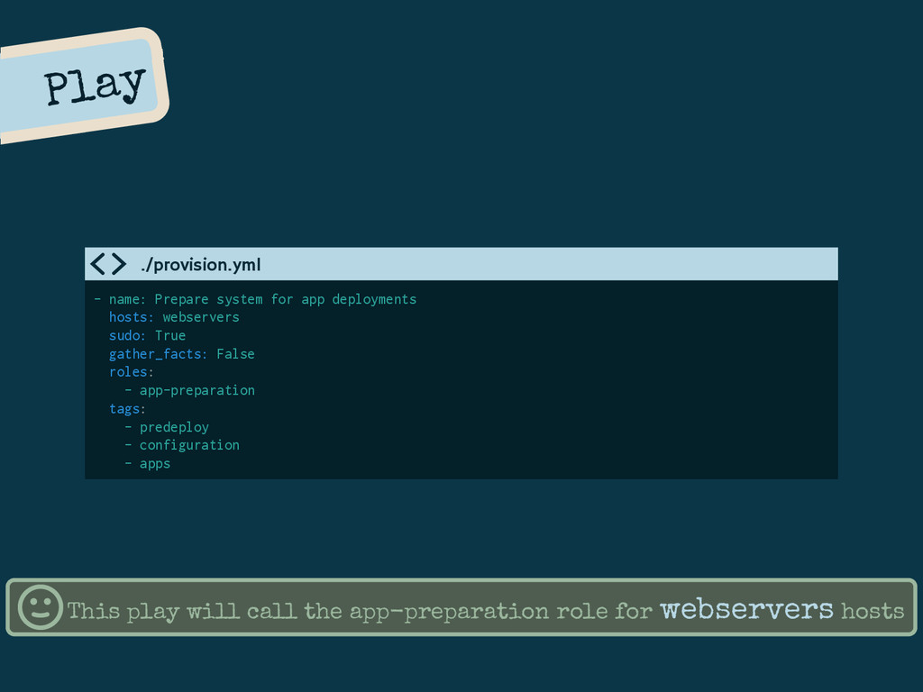 Play - name: Prepare system for app deployments...