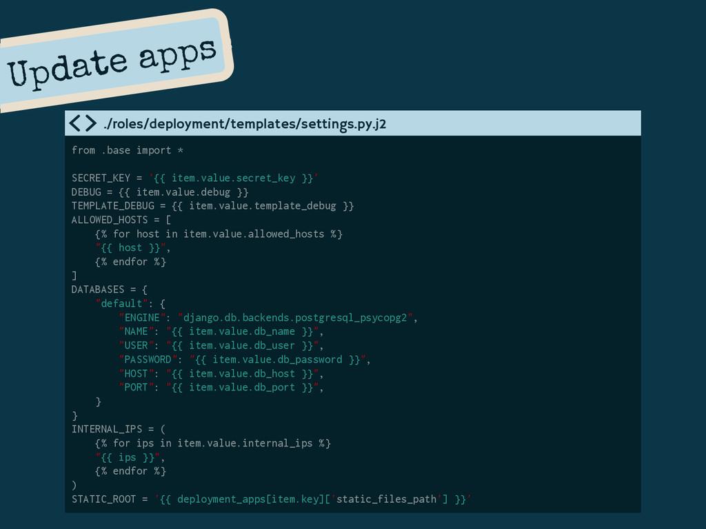 Update apps from .base import * SECRET_KEY = '{...