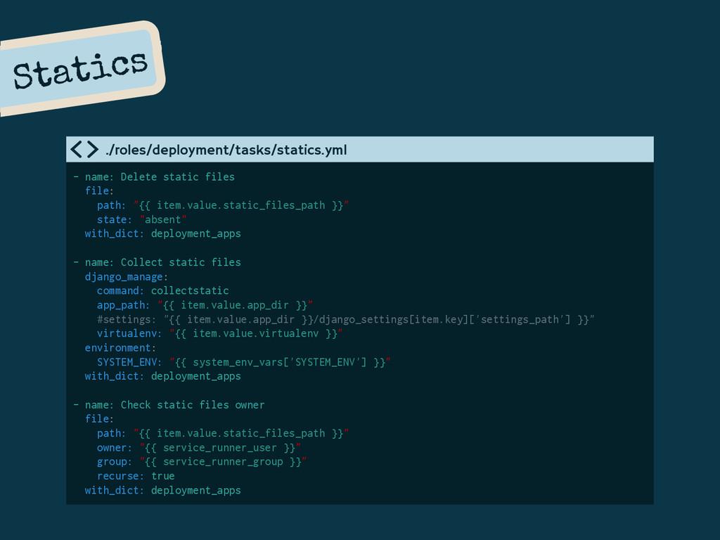 Statics - name: Delete static files file: path:...