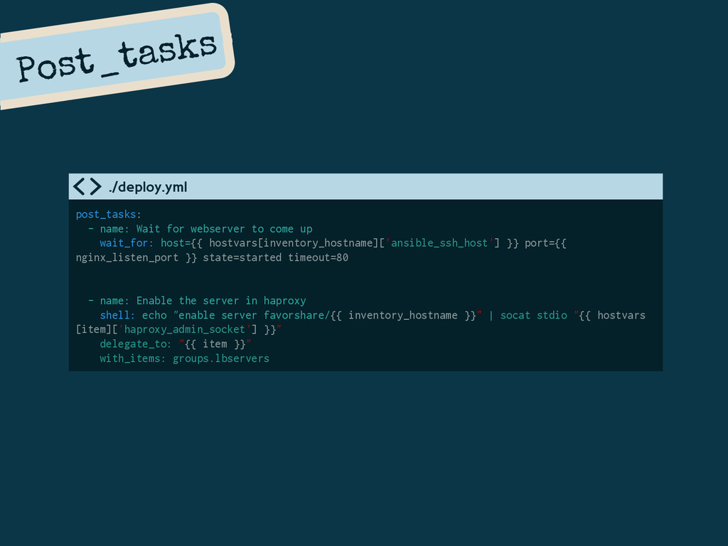 Post_tasks post_tasks: - name: Wait for webserv...