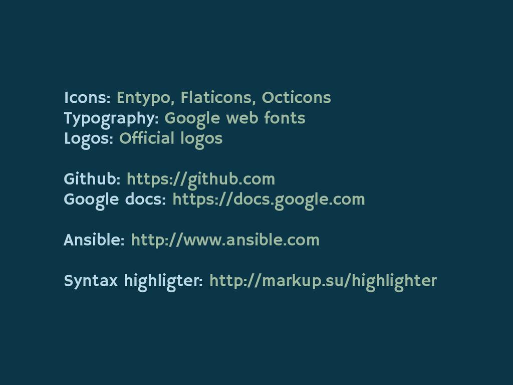 Icons: Entypo, Flaticons, Octicons Typography: ...