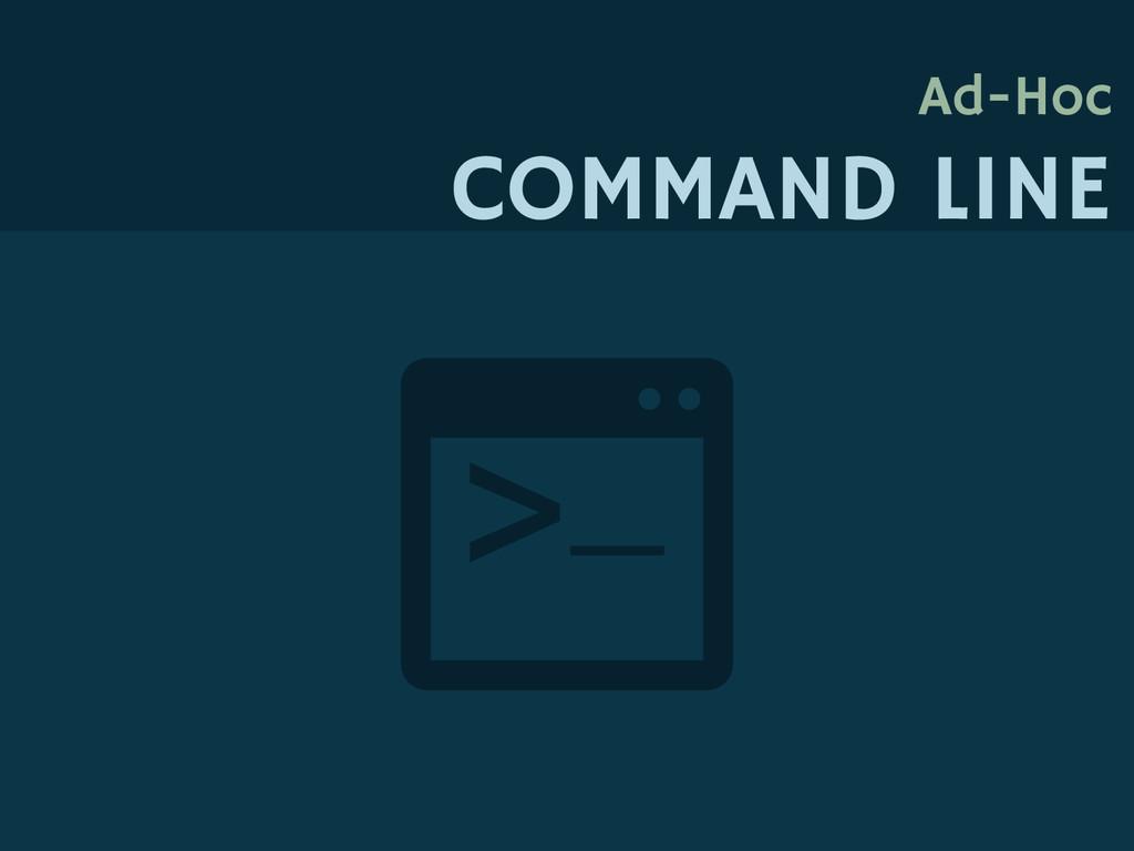 Ad-Hoc COMMAND LINE