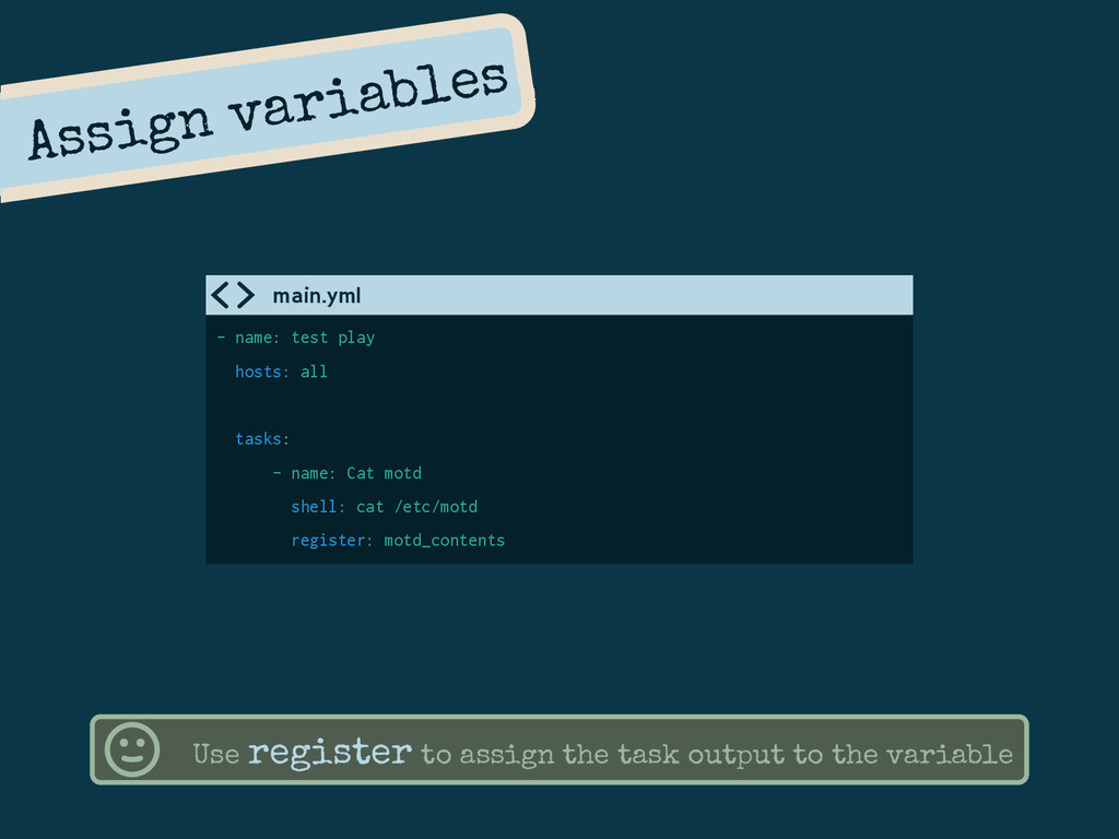 Assign variables - name: test play hosts: all t...