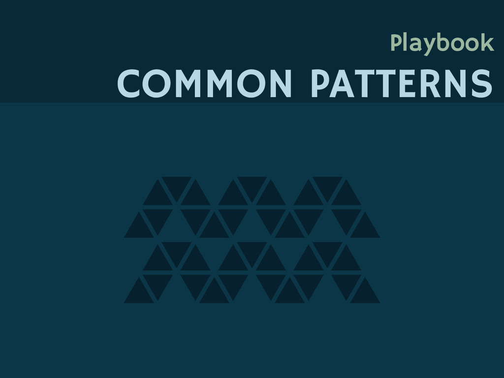 Playbook COMMON PATTERNS