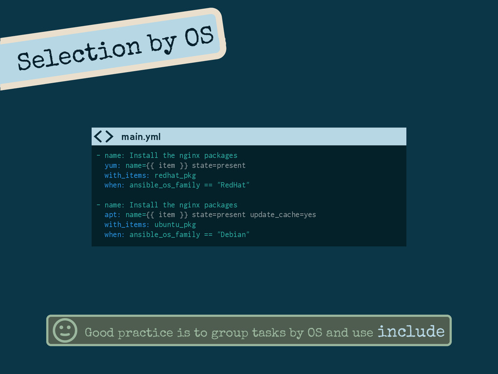 Selection by OS - name: Install the nginx packa...
