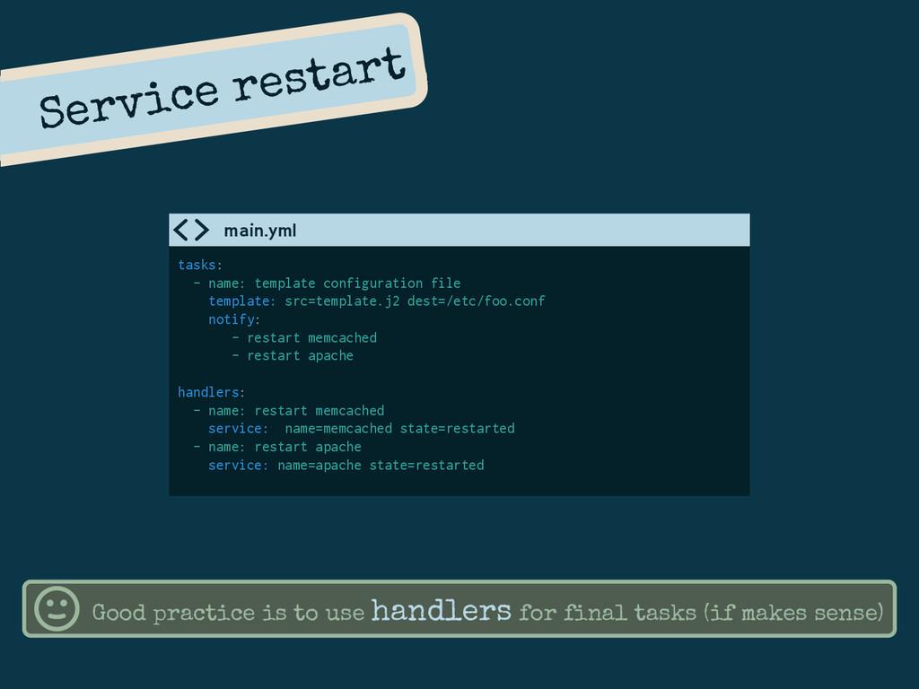 Service restart tasks: - name: template configu...